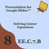 Solving Linear Equations Presentation for Google Slides™ 8