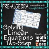 Solving Linear Equations - Two-Step Equations - GOOGLE Slides