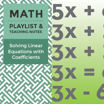 Solving Linear Equations with Coefficients - Playlist and Teaching Notes