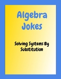 Solving Linear Systems By Substitution Bad Joke Practice w