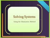 Solving Linear Systems using the Elimination Method