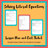 Solving Literal Equations - Lesson Plan with Guided Notes and Exit Ticket
