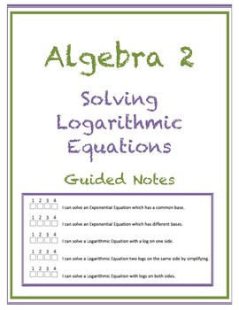 Solving Logarithmic Equations Guided Notes (Editable)