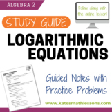 Solving Logarithmic Equations Study Guide