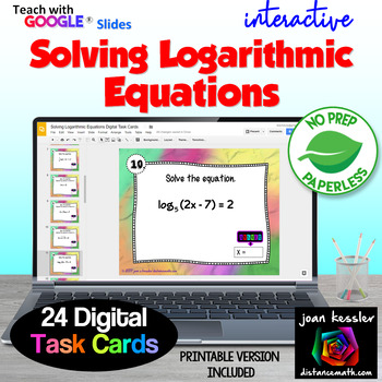 Solving Logarithmic Equations with GOOGLE Slides plus HW