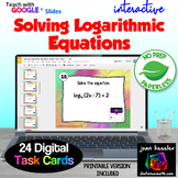 Solving Logarithmic Equations with GOOGLE Slides™ plus HW