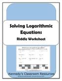 Solving Logarithmic and Natural Log Equations - Riddle Worksheet