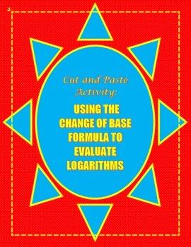 Solving Logarithms Using the Change of Base Formula Activity