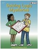 SOLVING LOGIC MYSTERIES: Grid Puzzles for Grades 3 to 6