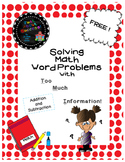 Solving Math Word Problems with Too Much Information! (Addition and Subtraction)