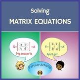 Solving Matrix Equations - Partner Activity (Answers - A Matrix & Its Transpose)