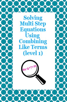 Solving Multi Step Equations Using Combining Like Terms Sc