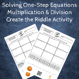 Solving One-Step Equations Create the Riddle Activity - Multiplying and Dividing