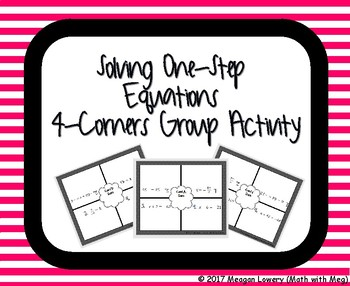 Solving One-Step Equations 4-Corners Group Activity