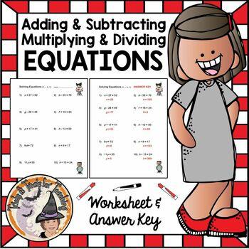 Solving One Step Equations Adding Subtracting Multiplying Dividing Worksheet KEY
