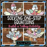 Solving One Step Equations Build a Turkey Activity