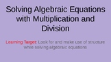 Solving One Step Equations: Multiplication and Division Power Point 6.EE, 7.EE