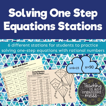 Solving One Step Equations Stations by Teaching in an Organized Mess