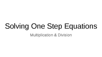 Solving One Step Equations involving Multiplication & Division