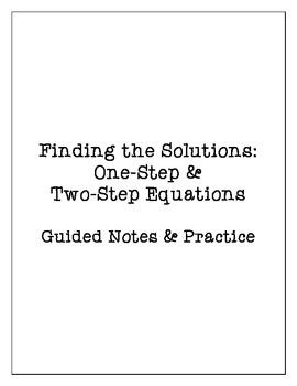 Solving One-Step & Two-Step Equations: Guided Notes and Practice