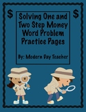Solving One and Two Step Money Word Problem Practice Pages