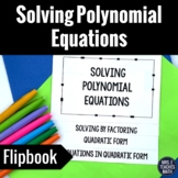 Solving Polynomial Equations Flipbook Notes