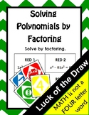 Solving Polynomial Equations by Factoring Luck of the Draw