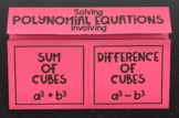 Solving Polynomial Equations with Sum & Difference of Cubes (Algebra 2 Foldable)