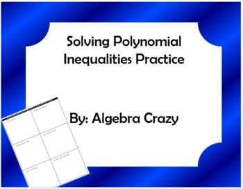 Solving Polynomial Inequalities Practice - 2 different assignments!