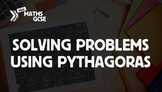 Solving Problems Using Pythagoras - Complete Lesson