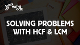 Solving Problems with HCF & LCM - Complete Lesson