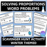 Solving Proportions Word Problems Scavenger Hunt Winter Themed