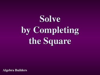 Solving Quadratic Equation by completing the Square