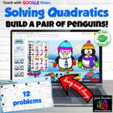 Solving Quadratic Equations Digital Build a Pair of Penguins Self checking