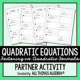 Quadratic Equations Partner Activity (Factoring vs. Quadratic Formula)