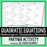 Quadratic Equations Partner Activity (Factoring vs. Quadratic Formula)
