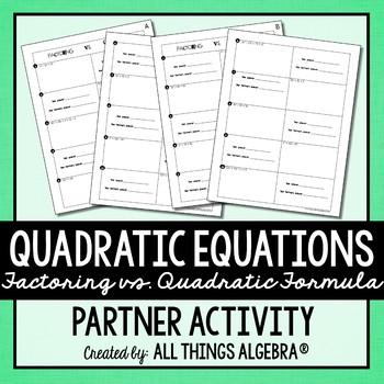 Quadratic Equations Partner Activity (Factoring vs. Quadra