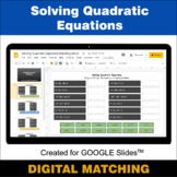 Solving Quadratic Equations - Google Slides - Distance Lea