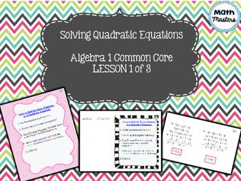 Solving Quadratic Equations Lesson 1 of 3