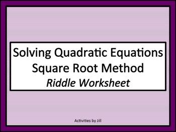 Solving Quadratic Equations: Square Root Method Riddle Worksheet