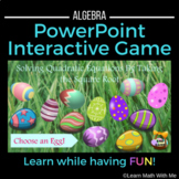 Solving Quadratic Equations-Square Root PowerPoint Game-Algebra Easter Math
