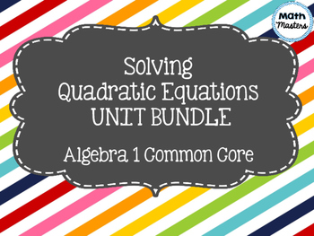 Solving Quadratic Equations Unit Bundle