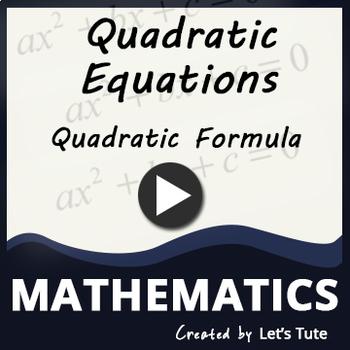 Mathematics | Solving Quadratic Equations Using The Quadratic Formula (Algebra)