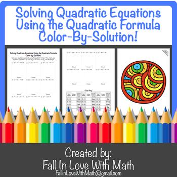 Solving Quadratic Equations Using the Quadratic Formula Color-By-Solution!