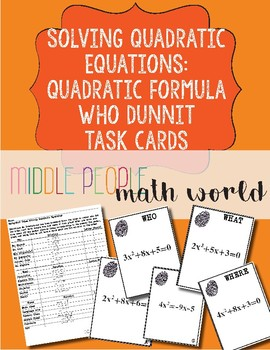 Solving Quadratic Equations Using the Quadratic Formula Who Dunnit Task Cards