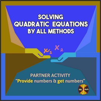 Solving Quadratic Equations by All Methods - Partner Activity