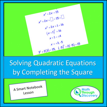 Algebra:  Solving Quadratic Equations by Completing the Square