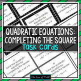 Solving Quadratic Equations by Completing the Square: 20 Task Cards