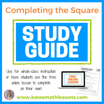 Solving Quadratic Equations by Completing the Square Study Guide