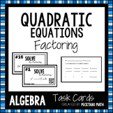 Solving Quadratic Equations by Factoring ALGEBRA Task Cards with QR codes